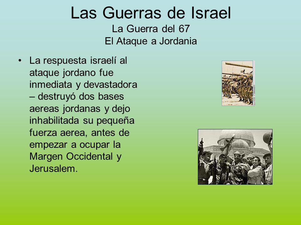 Las Guerras de Israel La Guerra del 67 El Ataque a Jordania