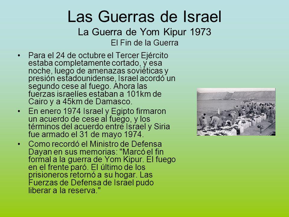 Las Guerras de Israel La Guerra de Yom Kipur 1973 El Fin de la Guerra