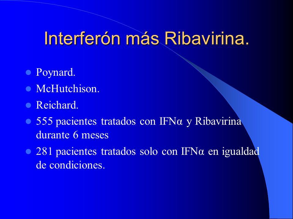 Interferón más Ribavirina.