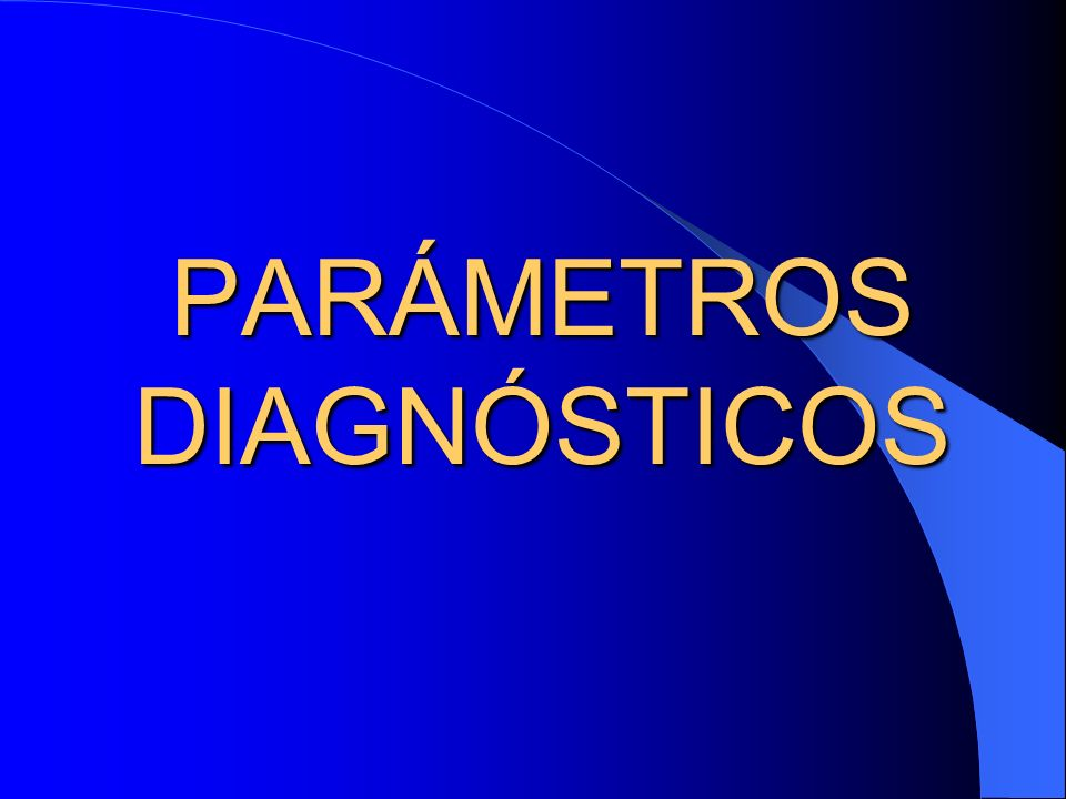 PARÁMETROS DIAGNÓSTICOS