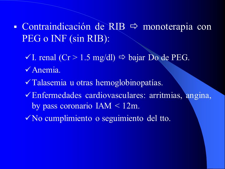 Contraindicación de RIB  monoterapia con PEG o INF (sin RIB):