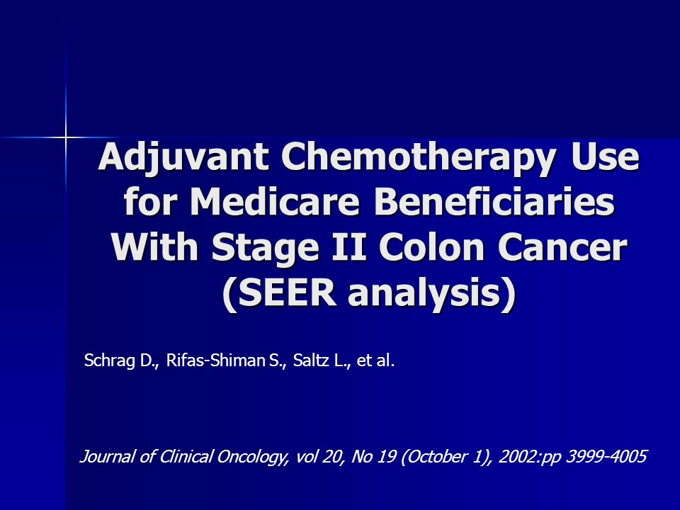 Adjuvant Chemotherapy Use for Medicare Beneficiaries With Stage II Colon Cancer (SEER analysis)