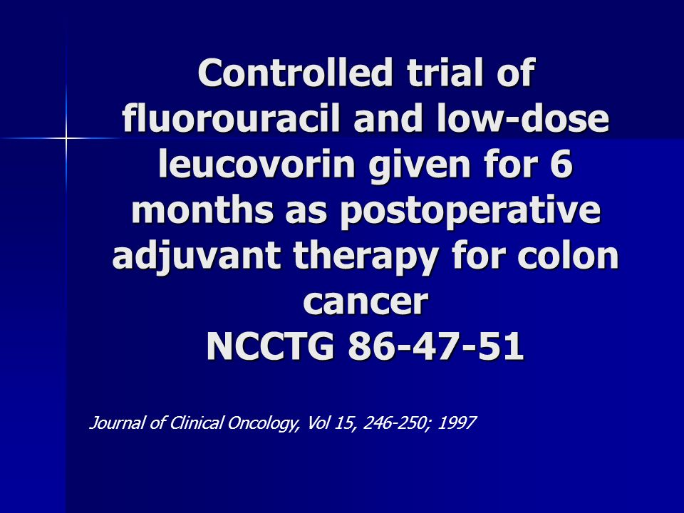 Controlled trial of fluorouracil and low-dose leucovorin given for 6 months as postoperative adjuvant therapy for colon cancer NCCTG 86-47-51