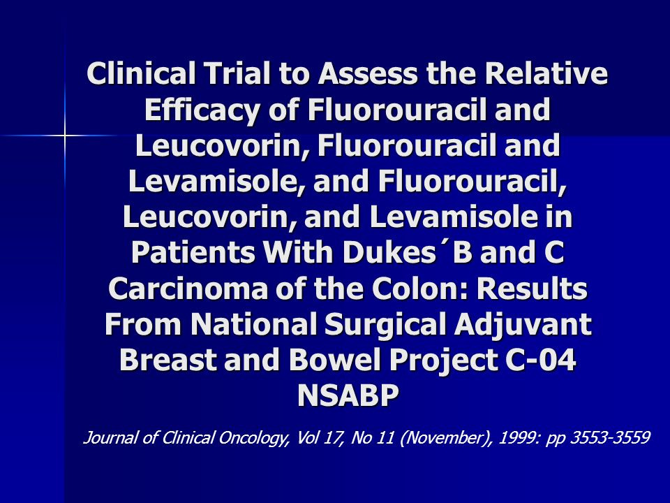 Clinical Trial to Assess the Relative Efficacy of Fluorouracil and Leucovorin, Fluorouracil and Levamisole, and Fluorouracil, Leucovorin, and Levamisole in Patients With Dukes´B and C Carcinoma of the Colon: Results From National Surgical Adjuvant Breast and Bowel Project C-04 NSABP