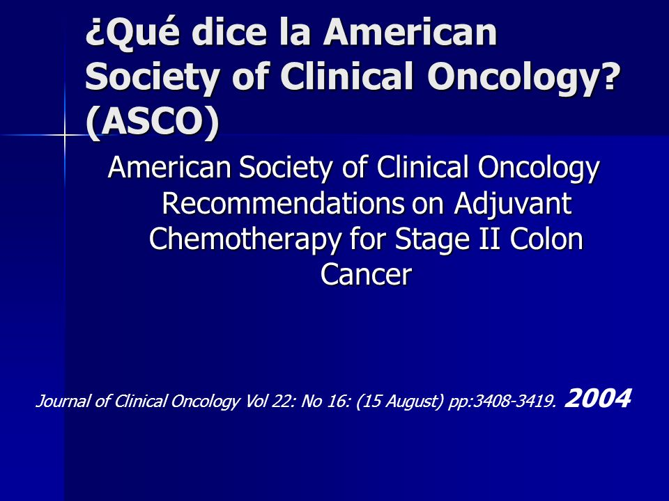 ¿Qué dice la American Society of Clinical Oncology (ASCO)