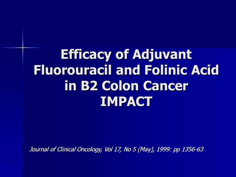 Efficacy of Adjuvant Fluorouracil and Folinic Acid in B2 Colon Cancer IMPACT