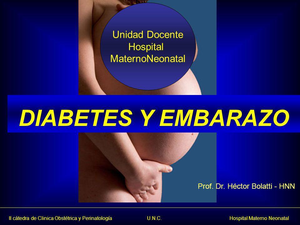 DIABETES Y EMBARAZO Unidad Docente Hospital MaternoNeonatal