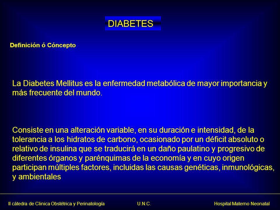 DIABETES Definición ó Cóncepto. La Diabetes Mellitus es la enfermedad metabólica de mayor importancia y más frecuente del mundo.