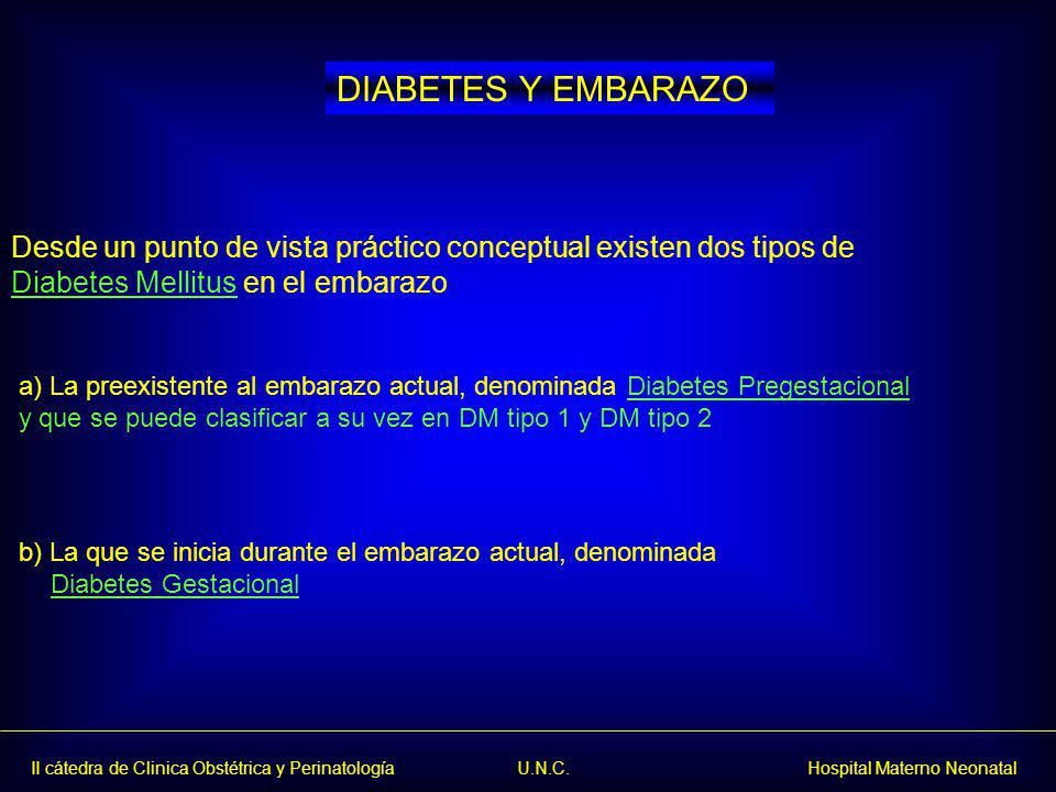 DIABETES Y EMBARAZO Desde un punto de vista práctico conceptual existen dos tipos de. Diabetes Mellitus en el embarazo.