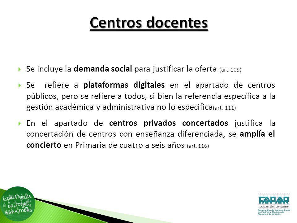 Centros docentes Se incluye la demanda social para justificar la oferta (art. 109)