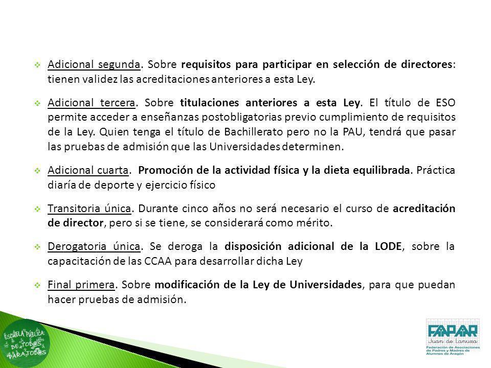 Adicional segunda. Sobre requisitos para participar en selección de directores: tienen validez las acreditaciones anteriores a esta Ley.