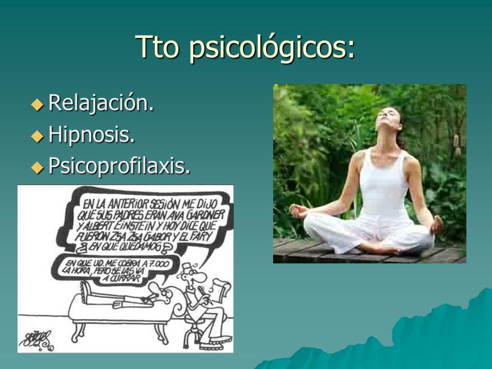 Tto psicológicos: Relajación. Hipnosis. Psicoprofilaxis.