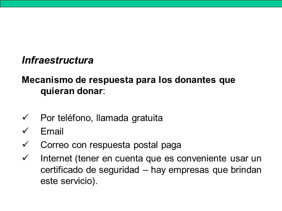 Infraestructura Mecanismo de respuesta para los donantes que quieran donar: Por teléfono, llamada gratuita.