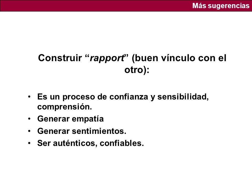 Construir rapport (buen vínculo con el otro):