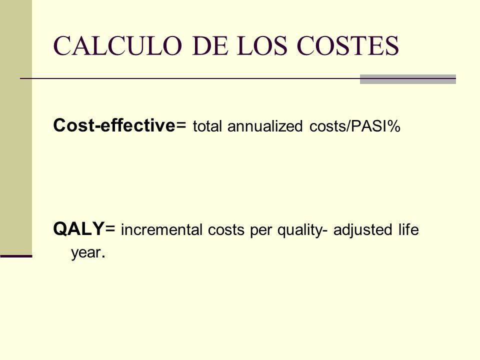 CALCULO DE LOS COSTES Cost-effective= total annualized costs/PASI%