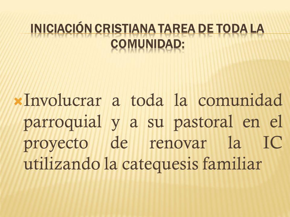 INICIACIÓN CRISTIANA TAREA DE TODA LA COMUNIDAD: