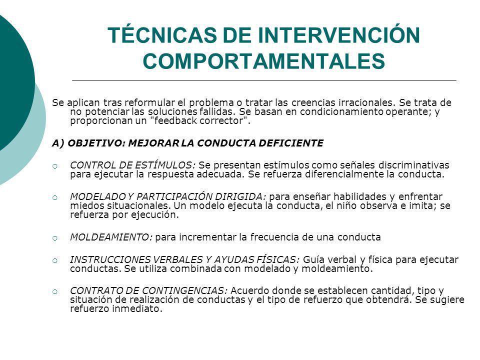 TÉCNICAS DE INTERVENCIÓN COMPORTAMENTALES