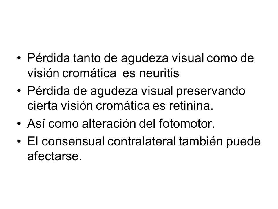 Pérdida tanto de agudeza visual como de visión cromática es neuritis