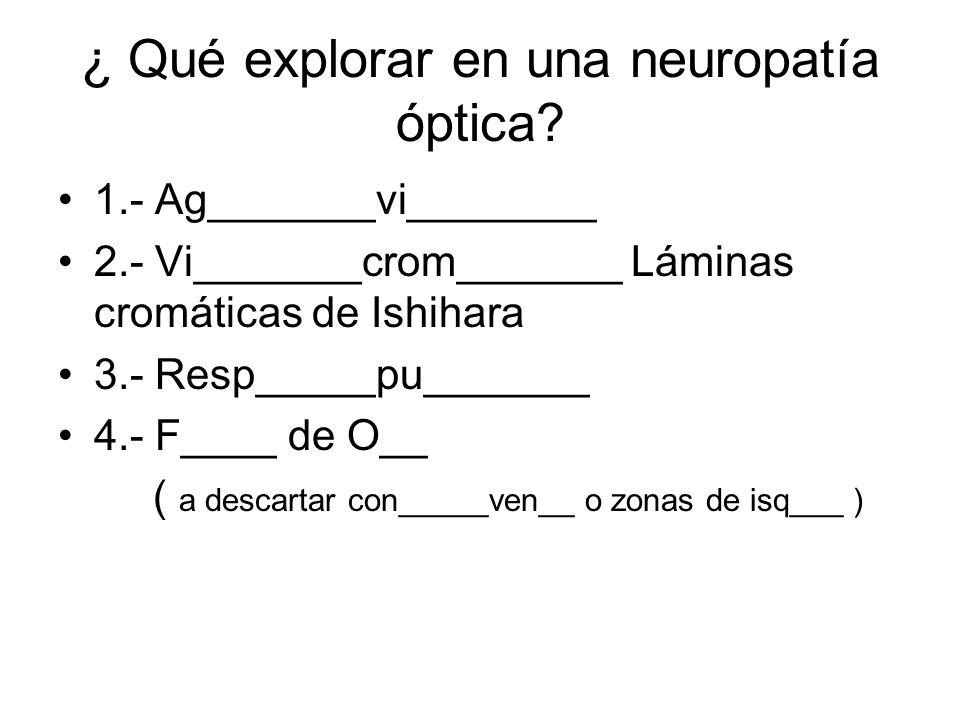 ¿ Qué explorar en una neuropatía óptica