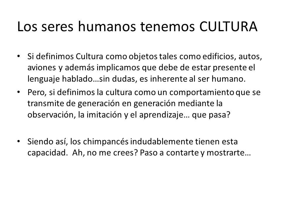 Los seres humanos tenemos CULTURA