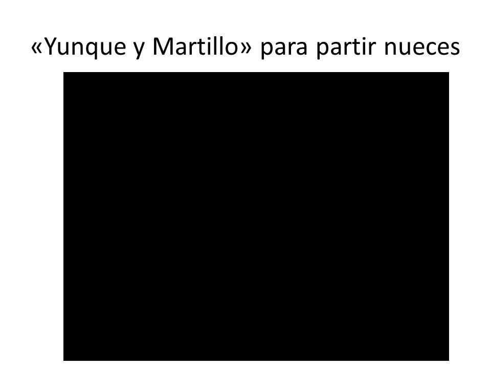 «Yunque y Martillo» para partir nueces