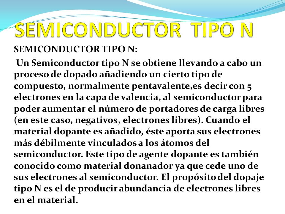 SEMICONDUCTOR TIPO N SEMICONDUCTOR TIPO N: