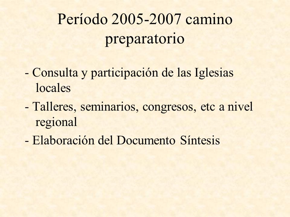 Período 2005-2007 camino preparatorio