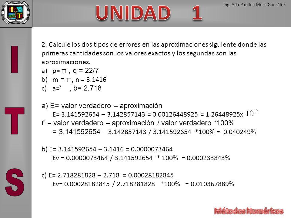2. Calcule los dos tipos de errores en las aproximaciones siguiente donde las primeras cantidades son los valores exactos y los segundas son las aproximaciones.