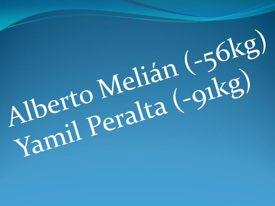 Alberto Melián (-56kg) Yamil Peralta (-91kg)