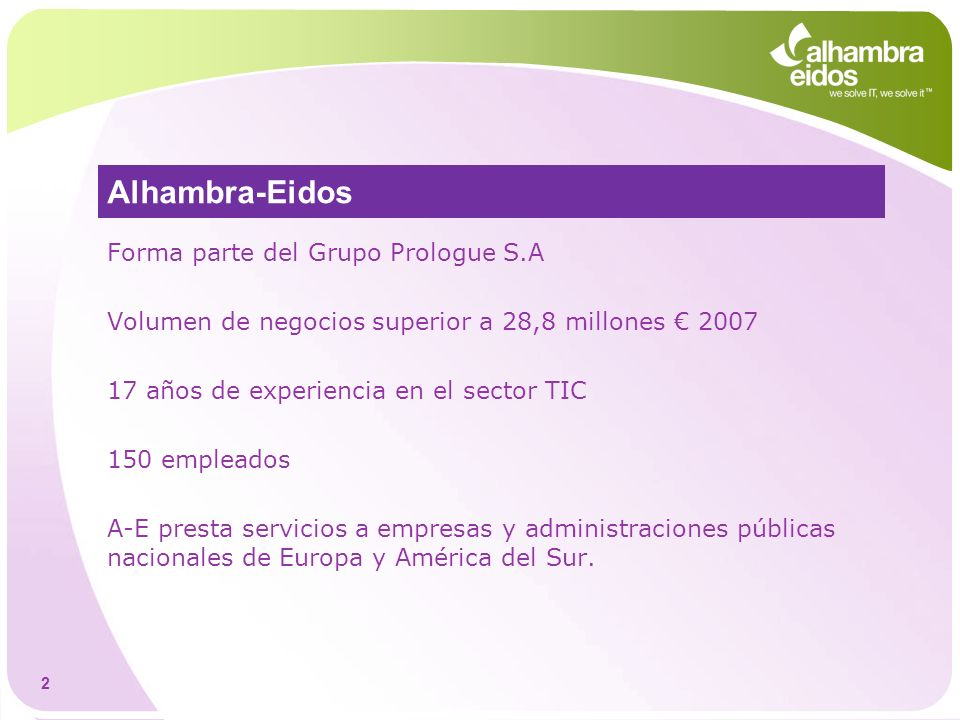 Alhambra-Eidos Forma parte del Grupo Prologue S.A