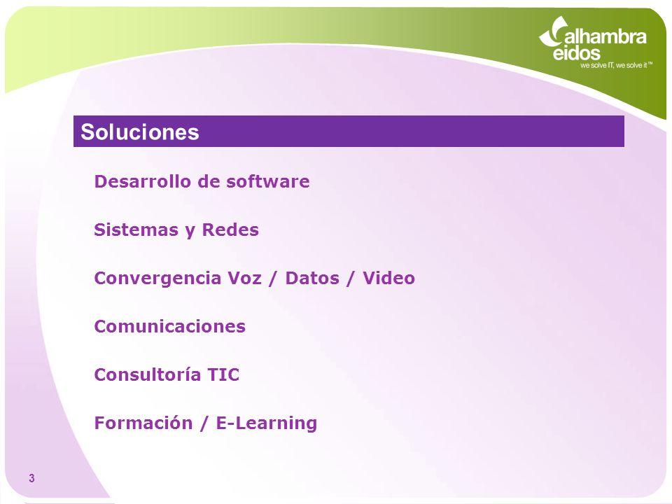 Soluciones Desarrollo de software Sistemas y Redes Convergencia Voz / Datos / Video Comunicaciones Consultoría TIC Formación / E-Learning