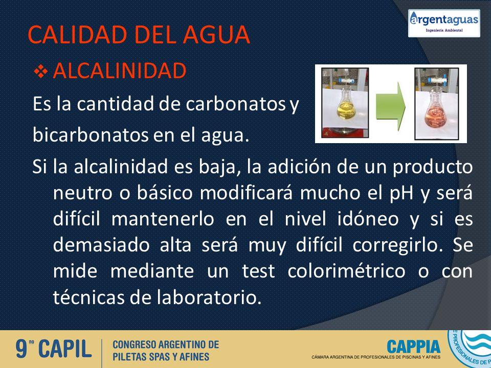 CALIDAD DEL AGUA ALCALINIDAD Es la cantidad de carbonatos y