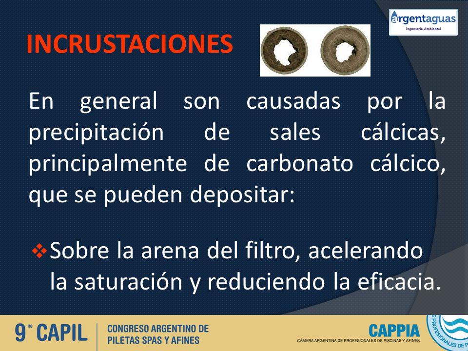 INCRUSTACIONES En general son causadas por la precipitación de sales cálcicas, principalmente de carbonato cálcico, que se pueden depositar: