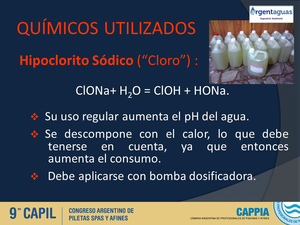 QUÍMICOS UTILIZADOS Hipoclorito Sódico ( Cloro ) :
