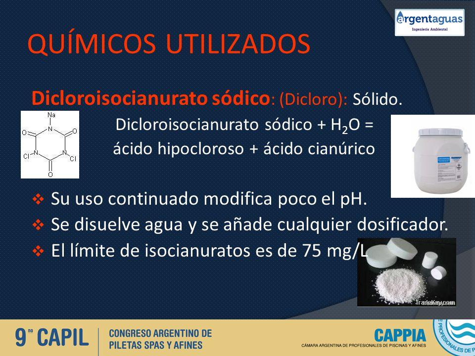 QUÍMICOS UTILIZADOS Dicloroisocianurato sódico: (Dicloro): Sólido.