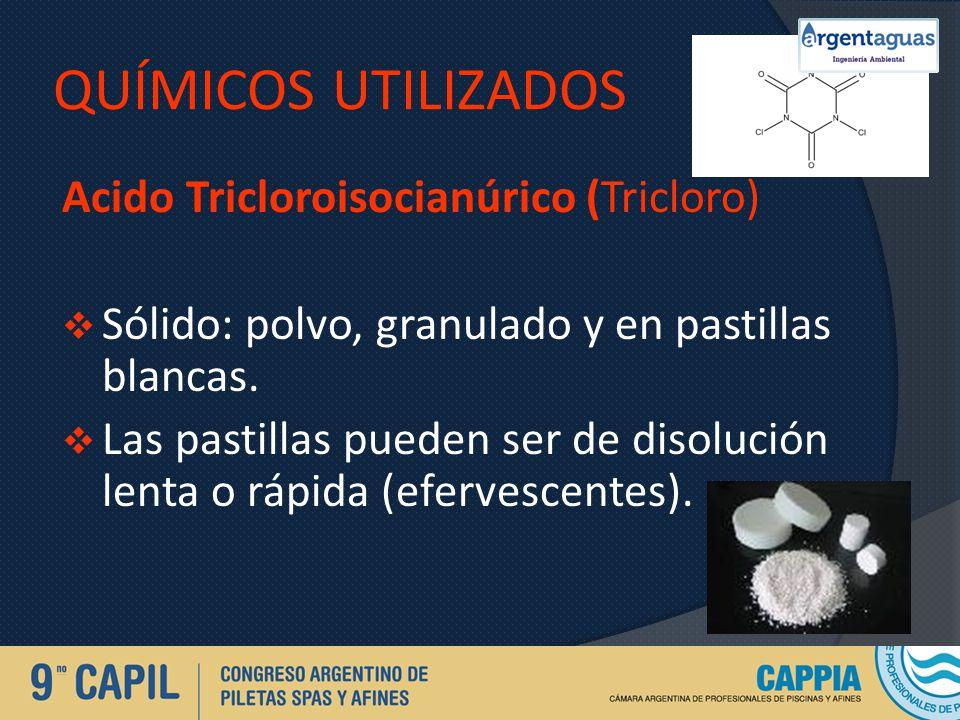 QUÍMICOS UTILIZADOS Acido Tricloroisocianúrico (Tricloro)