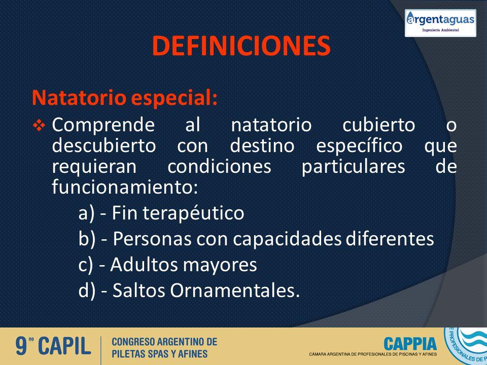 DEFINICIONES Natatorio especial: