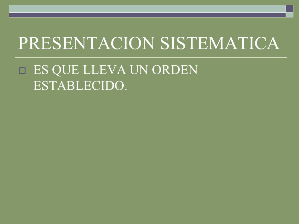 PRESENTACION SISTEMATICA