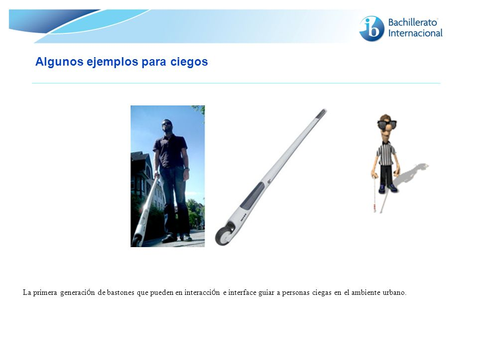 Algunos ejemplos para ciegos