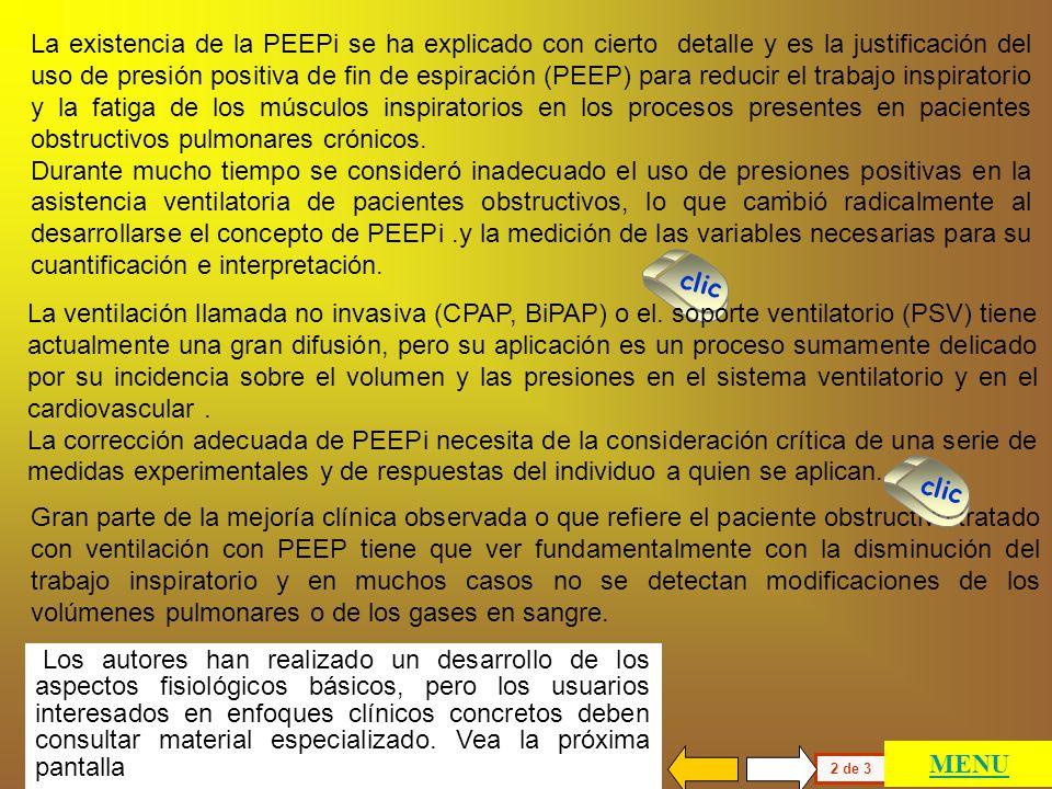 La existencia de la PEEPi se ha explicado con cierto detalle y es la justificación del uso de presión positiva de fin de espiración (PEEP) para reducir el trabajo inspiratorio y la fatiga de los músculos inspiratorios en los procesos presentes en pacientes obstructivos pulmonares crónicos.