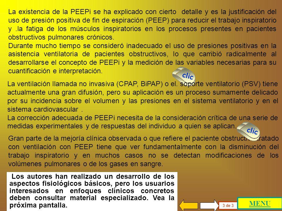 La existencia de la PEEPi se ha explicado con cierto detalle y es la justificación del uso de presión positiva de fin de espiración (PEEP) para reducir el trabajo inspiratorio y .la fatiga de los músculos inspiratorios en los procesos presentes en pacientes obstructivos pulmonares crónicos.