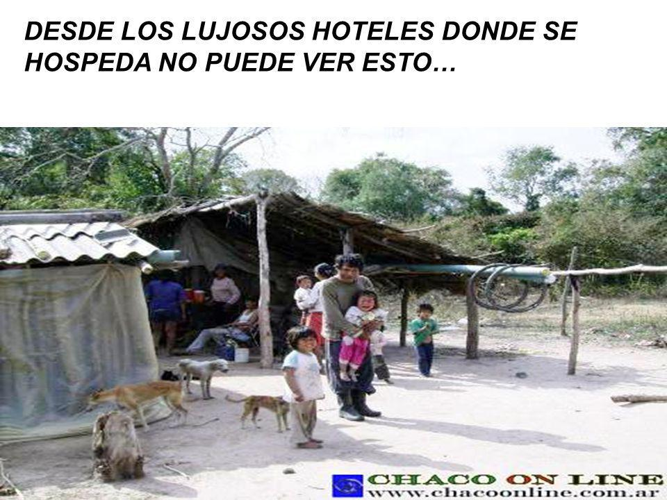 DESDE LOS LUJOSOS HOTELES DONDE SE