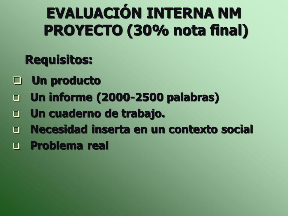 EVALUACIÓN INTERNA NM PROYECTO (30% nota final)