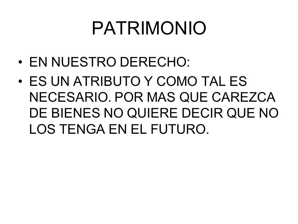 PATRIMONIO EN NUESTRO DERECHO: