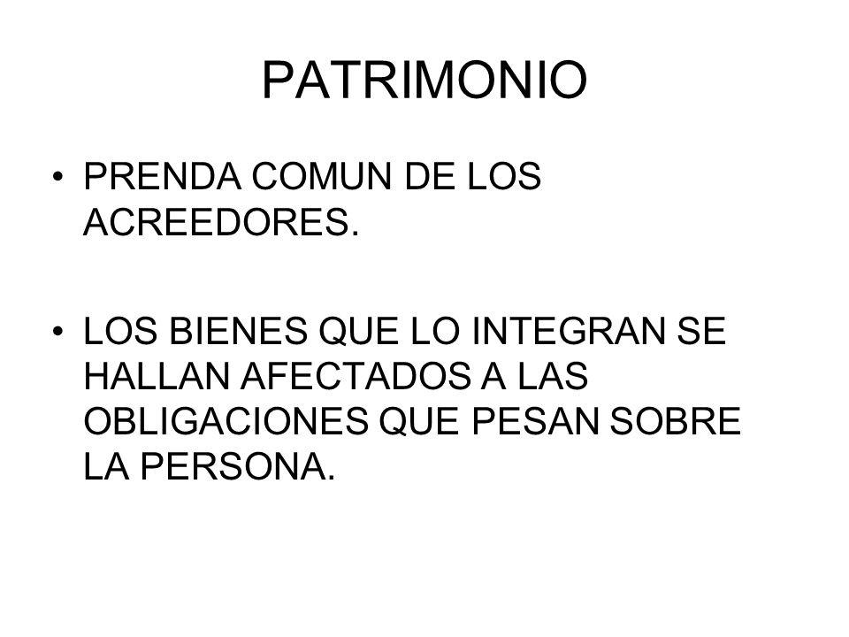 PATRIMONIO PRENDA COMUN DE LOS ACREEDORES.
