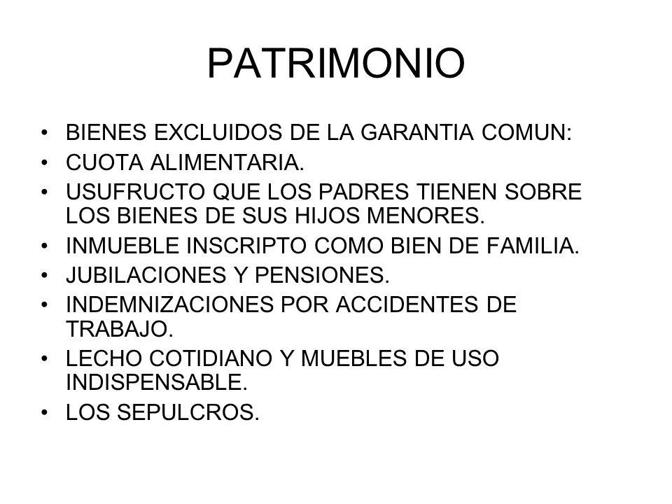 PATRIMONIO BIENES EXCLUIDOS DE LA GARANTIA COMUN: CUOTA ALIMENTARIA.
