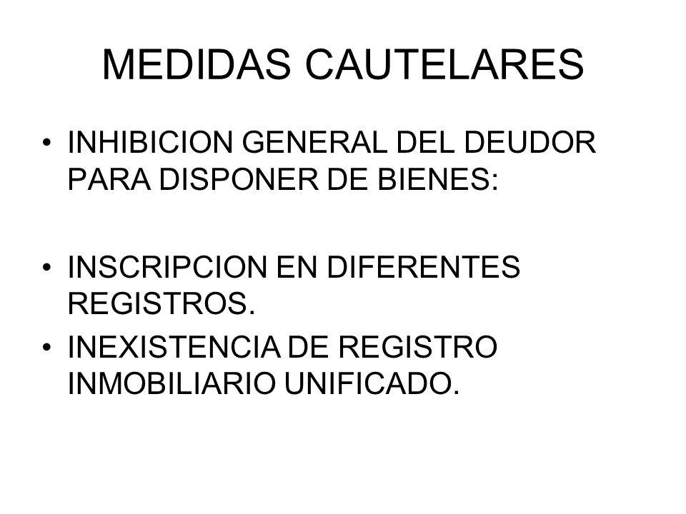 MEDIDAS CAUTELARES INHIBICION GENERAL DEL DEUDOR PARA DISPONER DE BIENES: INSCRIPCION EN DIFERENTES REGISTROS.