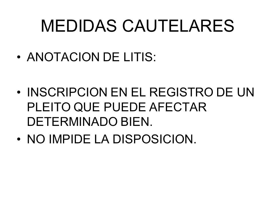 MEDIDAS CAUTELARES ANOTACION DE LITIS: