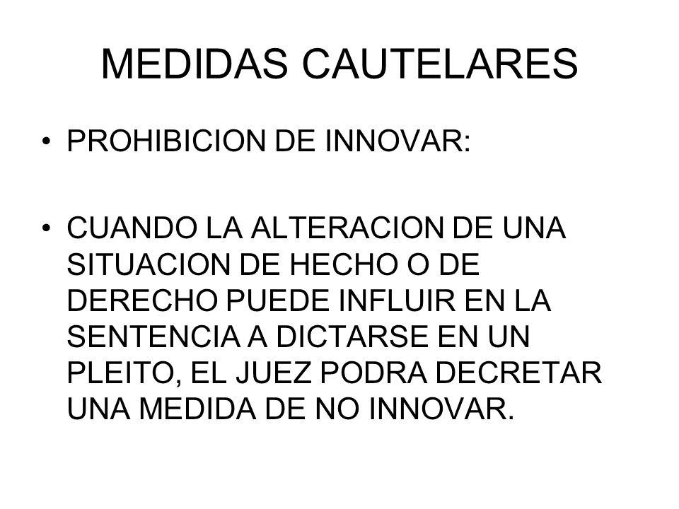 MEDIDAS CAUTELARES PROHIBICION DE INNOVAR: