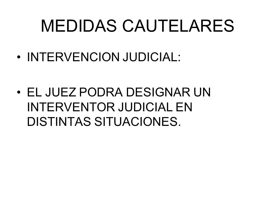 MEDIDAS CAUTELARES INTERVENCION JUDICIAL: